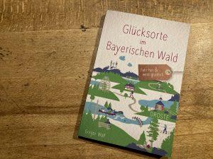 Foto vom Buch Glücksorte im Bayerischen Wald